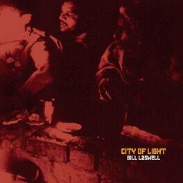 Bill Laswell - City of Light