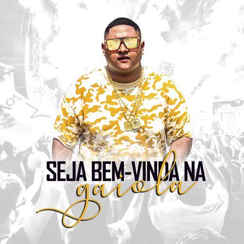 Single Seja Bem-Vinda na Gaiola – MC Kevin o Chris (2018)