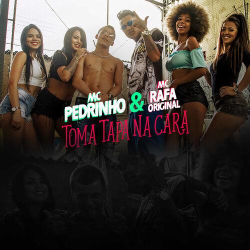 Baixar Música Toma Tapa Na Cara – Mc Pedrinho, MC Rafa Original (2018) Grátis