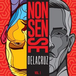 DeLacruz – Nonsense, Vol. 1 2019 CD Completo