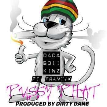 Pussy Phat (feat. Dada Boii Kinz & Frantik) cover