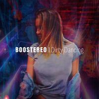Dirty Dancing (Shnaps rmx) - BOOSTEREO