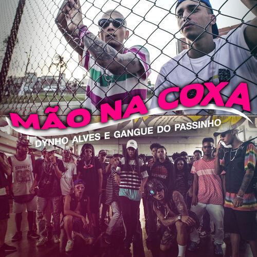 Baixar Música Mão Na Coxa – Dynho Alves, Gangue do Passinho (2018) Grátis