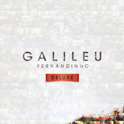 Download Fernandinho - Galileu - Ao Vivo (Deluxe) 2016