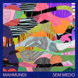 Mahmundi – Sem Medo