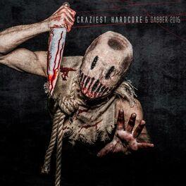 Album cover of Craziest Hardcore & Gabber 2015