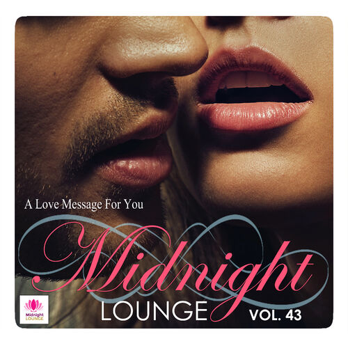 Midnight Lounge, Vol. 43: A Love Message For You