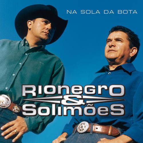 Baixar CD Na Sola Da Bota – Rionegro & Solimões (2017) Grátis