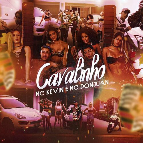 Baixar Música Cavalinho – Mc Kevin, Mc Don Juan (2018) Grátis