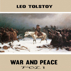 Leo Tolstoy:War and Peace, Vol 1 (YonaBooks)