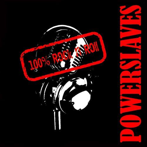 Powerslaves - 100% Rock n' Roll - Listen on Deezer