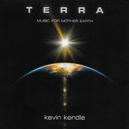 Kevin Kendle - Terra: Music for Mother Earth