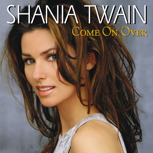 Baixar Single Come On Over, Baixar CD Come On Over, Baixar Come On Over, Baixar Música Come On Over - Shania Twain 2018, Baixar Música Shania Twain - Come On Over 2018