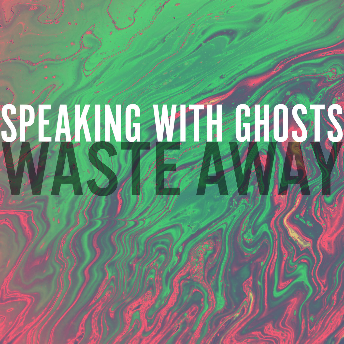 Speaking With Ghosts - Waste Away [single] (2020)