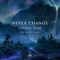 Never Change - CRYSTAL SKIES
