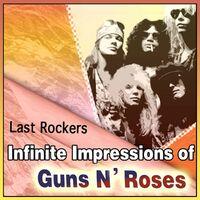 Last Rockers: Last Rockers - Infinite Impressions of Guns N