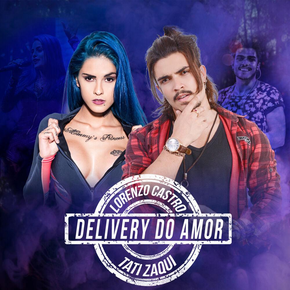 Baixar Delivery do Amor, Baixar Música Delivery do Amor - Tati Zaqui, Lorenzo Castro 2018, Baixar Música Tati Zaqui, Lorenzo Castro - Delivery do Amor 2018