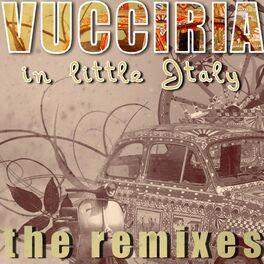 Album cover of Vucciria (In Little Italy) the Remixes