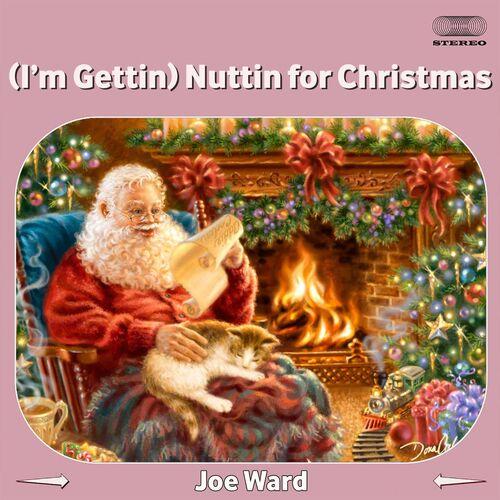 Nuttin For Christmas.Joe Ward I M Gettin Nuttin For Christmas Music