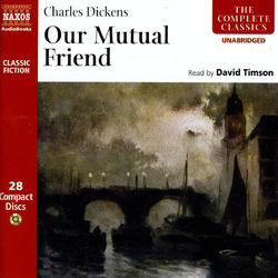 Dickens: Our Mutual Friend (Unabridged) Audiobook
