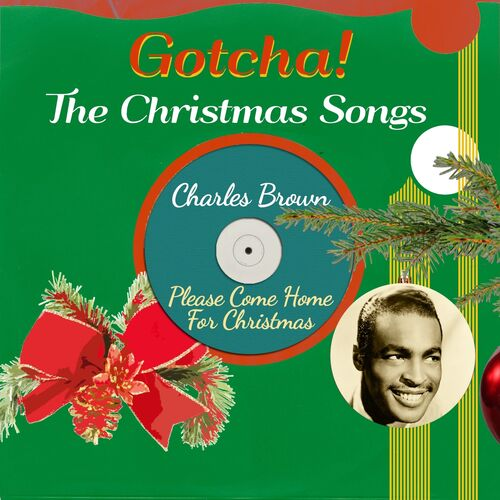 Charles Brown: Please Come Home for Christmas (The Christmas Songs) - Musikstreaming - Lyssna i Deezer