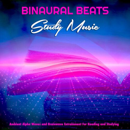 Binaural Beats: Binaural Beats Study Music: Ambient Alpha