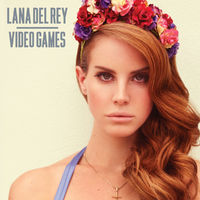 Video Games - LANA DEL REY