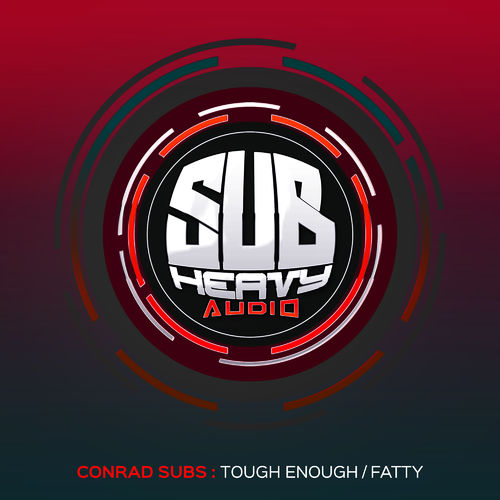 Conrad Subs - Tough Enough / Fatty EP 2019