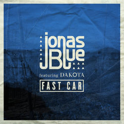 Fast Car (feat. Dakota) - Jonas Blue Download