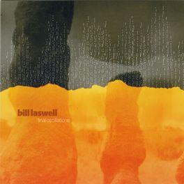 Bill Laswell - Final Oscillations