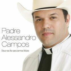 Padre Alessandro Campos – Deus nos Fez para Sermos Felizes 2016 CD Completo