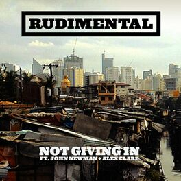 Album cover of Not Giving In (feat. John Newman & Alex Clare)