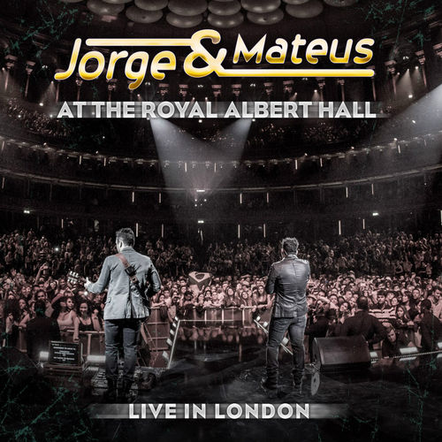 Baixar CD Live In London – At The Royal Albert Hall – Jorge & Mateus (2013) Grátis