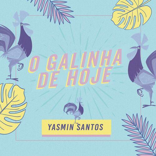 Baixar Single O Galinha de Hoje – Yasmin Santos (2019) Grátis