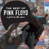 pink floyd a foot in the door the best of pink floyd music streaming listen on deezer. Black Bedroom Furniture Sets. Home Design Ideas