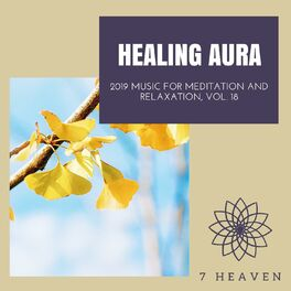 Album cover of Healing Aura - 2019 Music For Meditation And Relaxation, Vol. 18