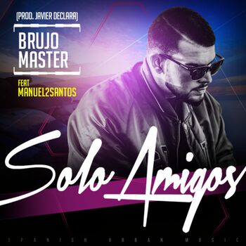 Solo Amigos (feat. Javier Declara & Manuel2Santos) [Remix] cover