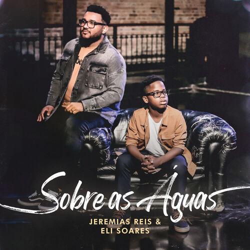 Capa Sobre As Águas – Jeremias Reis Feat Eli Soares
