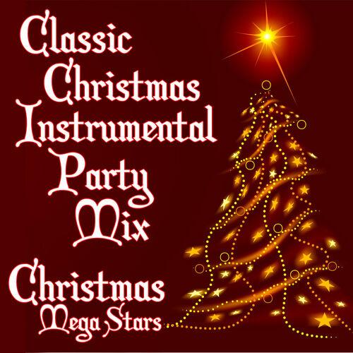 Christmas Instrumental.Christmas Mega Stars Classic Christmas Instrumental Party