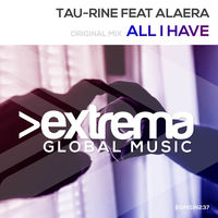 All I Have - TAU - RINE - ALAERA