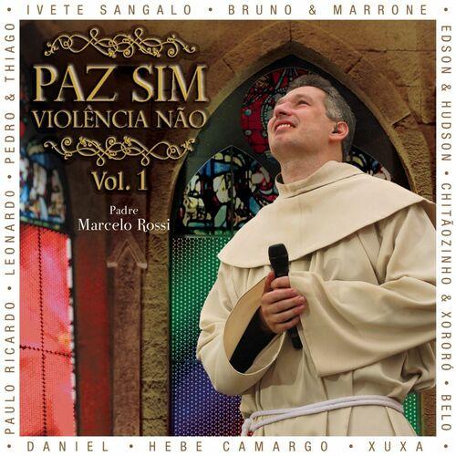 Baixar CD Paz Sim, Violência N¦o (Volume 1) – Padre Marcelo Rossi (2008) Grátis
