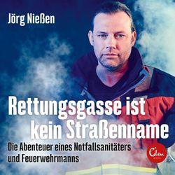Rettungsgasse ist kein Straßenname (Die Abenteuer eines Notfallsanitäters und Feuerwehrmanns) Audiobook