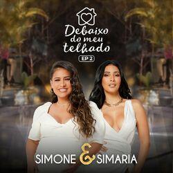 CD Simone e Simaria – Debaixo Do Meu Telhado (EP 2) 2021 download