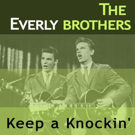 The Everly Brothers: Keep a Knockin' - Music Streaming - Listen on ...