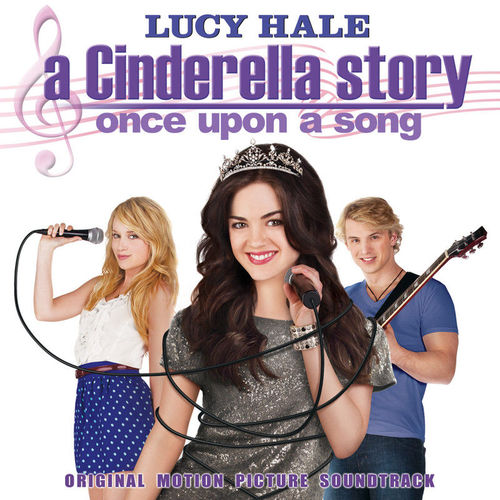 Baixar CD A Cinderella Story: Once Upon A Song – Original Motion Picture Soundtrack – Various Artists Grátis