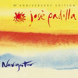 José Padilla - Navigator. 15th Anniversary Edition