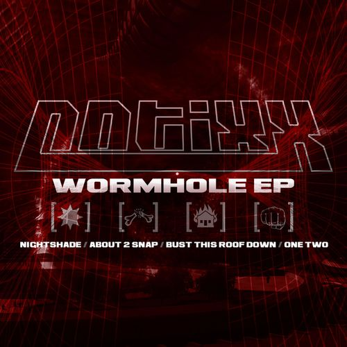 Notixx - Wormhole EP 2019