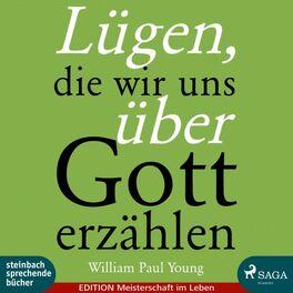 Album cover of Lügen, die wir uns über Gott erzählen (Ungekürzt)