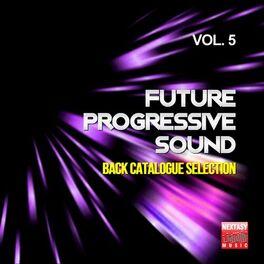 Album cover of Future Progressive Sound, Vol. 5 (Back Catalogue Selection)