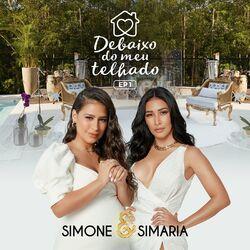 Simone e Simaria – Debaixo Do Meu Telhado (EP 1) 2020 CD Completo